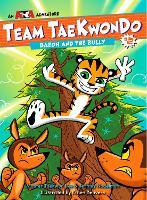Baeoh and the Bully Team Taekwondo #2 by Master Taekwon Lee, Jeffrey Nodelman