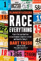 Runner's World Race Everything by Bart Yasso, Erin Strout