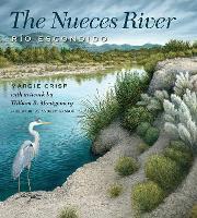 The Nueces River Rio Escondido by Margie Crisp, Andrew Sansom