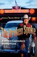 The Broken Spoke Austin's Legendary Honky-Tonk by Donna Marie Miller