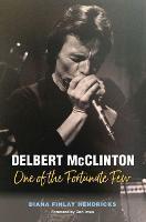 Delbert McClinton One of the Fortunate Few by Diana Finlay Hendricks, Don Imus