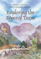 Exploring the Edges of Texas by Walt Davis, Isabel Davis