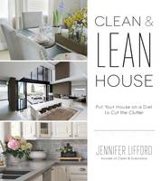 Clean & Lean House by Jennifer Lifford