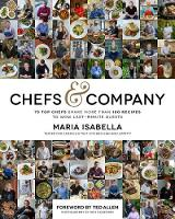 Chefs & Company 75 Top Chefs Share More Than 180 Recipes to Wow Last-Minute Guests by Maria Isabella