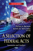 Selection of Federal Acts Summaries & Analyses by Patricia Brown