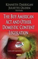 Buy American Act & Other Domestic Content Legislation by Kenneth Darrigan