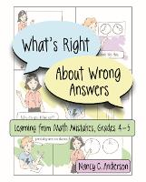 What's Right About Wrong Answers Learning from Math Mistakes, Grades 4-5 by Nancy Anderson