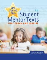 We Can Do This! Student Mentor Texts That Teach and Inspire by Janiel Wagstaff