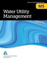 M5 Water Utility Management by American Water Works Association