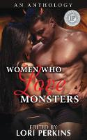 Cover for Women Who Love Monsters by Lori Perkins