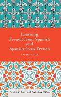Learning French from Spanish and Spanish from French A Short Guide by Patricia V. Lunn, Anita Jon Alkhas
