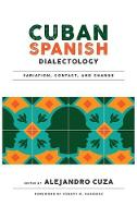 Cuban Spanish Dialectology Variation, Contact, and Change by Robert M. Hammond