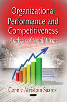 Organizational Performance & Competitiveness Analysis of Small Firms by Connie Atristain Suarez