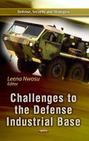 Challenges to the Defense Industrial Base by Leena Nwosu