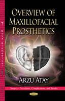 Overview of Maxillofacial Prosthetics by Arzu Atay
