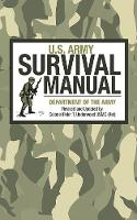 U.S. Army Survival Manual by Army, Peter T. Underwood