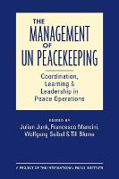 The Management of UN Peacekeeping Coordination, Learning, and Leadership in Peace Operations by Julian Junk