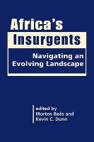 Africa's Insurgents Navigating an Evolving Landscape by Morten Boas