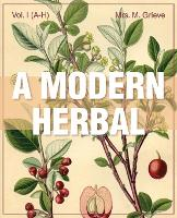 Modern Herbal Vol 1 by Margaret Grieve