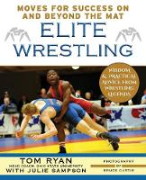 Elite Wrestling Your Moves for Success on and Beyond the Mat by Tom, (Fi Ryan