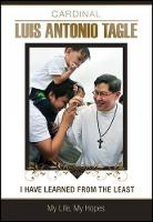 I Have Learned From the Least My Life, My Hopes by Luis Antonio Tagle