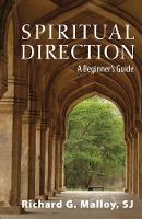 Spiritual Direction A Beginner's Guide by Richard G. Malloy