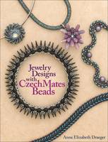 Jewelry Designs with CzechMates Beads by Anna Elizabeth Draeger