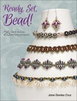 Ready, Set, Bead! 25+ quick & easy stitching projects by Jane Danley Cruz