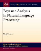 Bayesian Analysis in Natural Language Processing by Shay Cohen