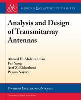 Analysis and Design of Transmitarray Antennas by Ahmed H. Abdelrahman, Fan Yang, Atef Z. Elsherbeni, Payam Nayeri