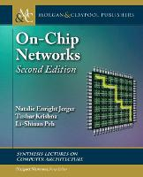 On-Chip Networks by Natalie Enright Jerger, Tushar Krishna, Li-Shiuan Peh