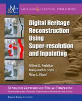 Digital Heritage Reconstruction Using Super-resolution and Inpainting by Milind G. Padalkar, Manjunath V. Joshi