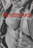Men on the Make True Gay Sex Confessions by Shane (Shane Allison) Allison