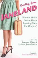 Greetings from Janeland Women Write More About Leaving Men for Women by Candace (Candace Walsh) Walsh