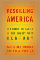 Reskilling America by Katherine S. Newman, Hella Winston