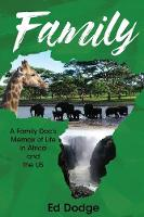 Family A Family Doc's Memoir of Life in Africa and the Us by Ed Dodge