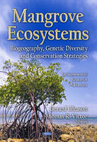 Mangrove Ecosystems Biogeography, Genetic Diversity & Conservation Strategies by Gerard Gleason