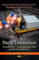 Fault Detection Classification, Techniques and Role in Industrial Systems by Fausto Pedro Garcia Marquez