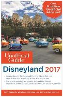 The Unofficial Guide to Disneyland 2017 by Bob Sehlinger, Seth Kubersky, Len Testa