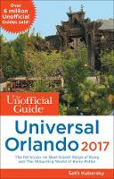 The Unofficial Guide to Universal Orlando 2017 by Seth Kubersky
