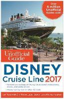 The Unofficial Guide to Disney Cruise Line 2017 by Len Testa, Erin Foster, Laurel Stewart, Ritchey Halphen
