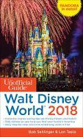 The Unofficial Guide to Walt Disney World 2018 by Bob Sehlinger, Len Testa