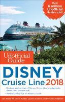 The Unofficial Guide to Disney Cruise Line 2018 by Len Testa, Erin Foster, Laurel Stewart, Ritchey Halphen