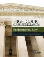 High Court Case Summaries, Environmental Law (Keyed to Percival) by Editorial Staff Publishers