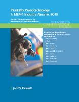 Plunkett's Nanotechnology & MEMS Industry Almanac 2017 Nanotechnology & MEMS Industry Market Research, Statistics, Trends & Leading Companies by Jack W. Plunkett
