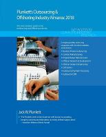 Plunkett's Outsourcing & Offshoring Industry Almanac 2018 Outsourcing & Offshoring Industry Market Research, Statistics, Trends & Leading Companies by Jack W. Plunkett