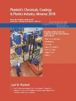 Plunkett's Chemicals, Coatings & Plastics Industry Almanac 2018 Chemicals, Coatings & Plastics Industry Market Research, Statistics, Trends & Leading Companies by Jack W. Plunkett