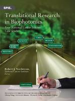 Translational Research in Biophotonics Four National Cancer Institute Case Studies by Robert J. Nordstrom