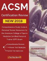 ACSM New 2018 Certification Review Comprehensive Study Guide & Personal Trainer Resources for the American College of Sports Medicine Certified Personal Trainer (CPT) Exam by Acsm Personal Trainer Prep Team