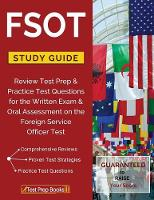 Fsot Study Guide Review Test Prep & Practice Test Questions for the Written Exam & Oral Assessment on the Foreign Service Officer Test by Fsot Test Prep Team